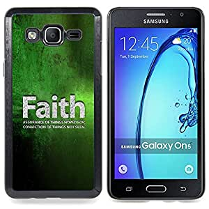 Faith Conviction Hope Green Quote Life Caja protectora de pl??stico duro Dise?¡Àado King Case For Samsung Galaxy On5 SM-G550FY G550