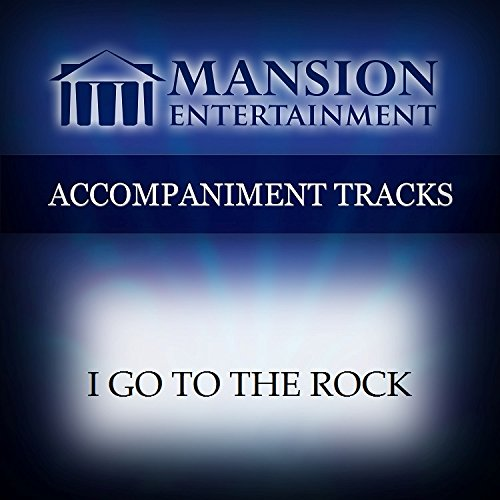 (I Go To The Rock [Accompaniment/Performance Track])