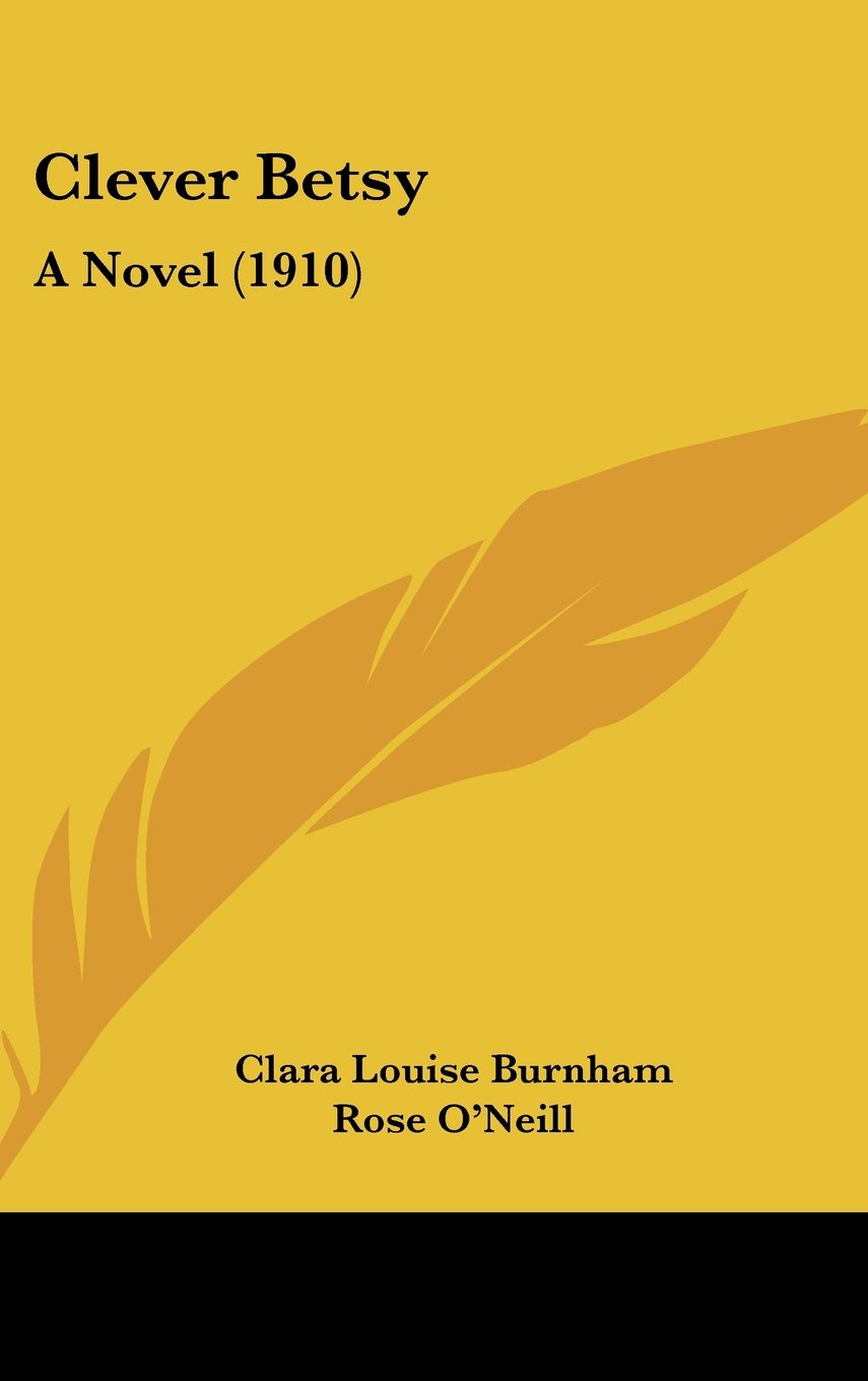 Download Clever Betsy: A Novel (1910) PDF