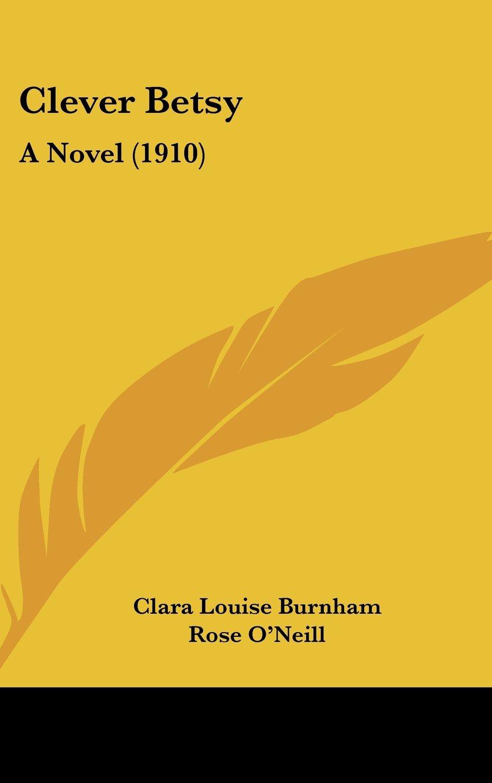 Clever Betsy: A Novel (1910) ebook