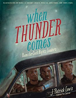 When Thunder Comes: Poems for Civil Rights Leaders by [Lewis, J. Patrick]