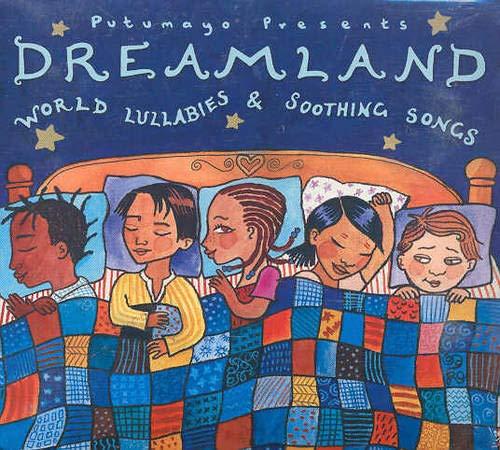 Dreamland: World Lullabies & Soo...