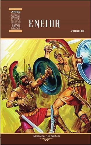 Amazon.com: ENEIDA (Ariel Juvenil Ilustrada) (Volume 1) (Spanish Edition) (9789978181546): Ana Bergholtz, Virgilio, Serafín Díaz, Rafael Díaz Ycaza, ...