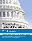 Prentice Hall's Federal Taxation 2014 Individuals, Rupert, Timothy J. and Pope, Thomas R., 0133450279