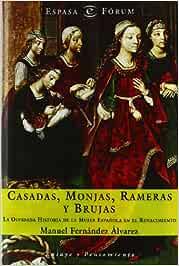 Casadas, monjas, rameras y brujas (ESPASA FORUM): Amazon.es: Fernández Álvarez, Manuel: Libros