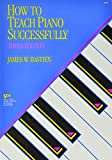 Bastien How to Teach Piano Successfully 3rd Edition