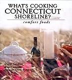 What's Cooking Connecticut Shoreline? Comfort Foods, Diane Gardner and Kim Castaldo, 0977367517