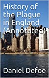 History of the Plague in England (Annotated)