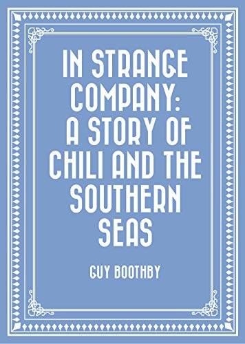 in-strange-company-a-story-of-chili-and-the-southern-seas