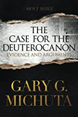 The Case for the Deuterocanon: Evidence and Arguments Paperback