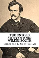 The Untold Story of John Wilkes Booth Paperback