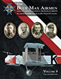 The Blue Max Airmen: German Airmen Awarded the Pour le Mérite (Volume 9)