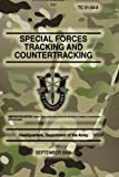 TC 31-34-4 Special Forces Tracking and Countertracking: September 2009