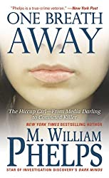 One Breath Away: The Hiccup Girl - From Media Darling to Convicted Killer