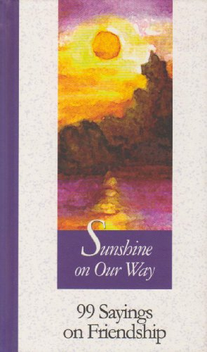 Sunshine on Our Way: 99 Sayings on Friendship (99 Words to Live by) by New City Press