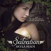 Salvation : The Guardian Angel Series, Volume 3 | Skyla Madi