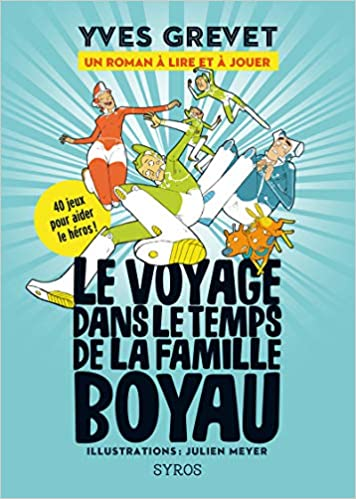 Amazon Fr Le Voyage Dans Le Temps De La Famille Boyau