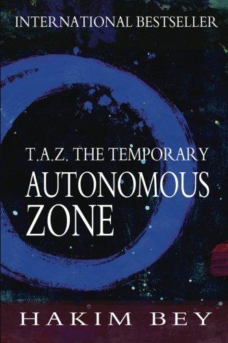 T.A.Z.: The Temporary Autonomous Zone