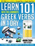 Learn 101 Greek Verbs in 1 Day with the Learnbots: The Fast, Fun and Easy Way to Learn Verbs