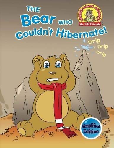 The Bear Who Couldn't Hibernate!: (Simplified Edition) (Upside Down Animals) (Volume 1)