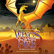 The Brightest Night: Wings of Fire, Book 5 Audiobook by Tui T. Sutherland Narrated by Shannon McManus