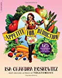 Appetite for Reduction, Isa Chandra Moskowitz, 1600940498