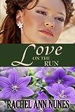 Love on the Run, Rachel Ann Nunes, 1939203171