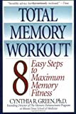 Total Memory Workout: 8 Easy Steps to Maximum Memory Fitness, Cynthia R. Green, 0553380265