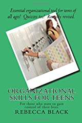 Organizational Skills For Teens: For those who want to gain control of their lives.