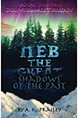Neb The Great: Shadows of the Past (The Deliverance Trilogy) (Volume 3) by A. K. Frailey (2013-08-20) Paperback