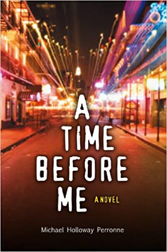 A Time Before Me Kindle Edition By Michael Holloway Perronne