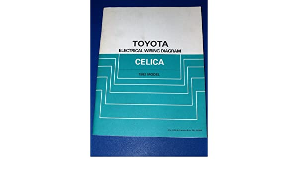 1982 Toyota Celica Electrical Wiring Diagram: Toyota Motor ... on 1972 volkswagen super beetle wiring diagram, 1969 chevrolet wiring diagram, 1982 toyota engine, 1982 toyota tires, 1982 toyota brochure, 1982 toyota parts, 1982 toyota horn, 1982 toyota accessories, 1982 toyota radio, 1982 toyota carburetor, 1982 toyota power steering, 1982 toyota frame, 1984 chevrolet wiring diagram,