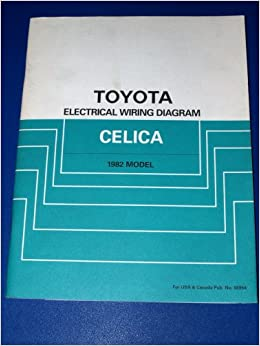 1982 Toyota Celica Electrical Wiring Diagram Toyota Motor Corporation Amazon Com Books