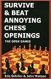Survive & Beat Annoying Chess Openings-Eric Schiller John Watson