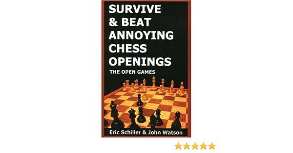 Survive and Beat Annoying Chess Openings Chess books: Amazon.es: Schiller, Eric, Watson, John: Libros en idiomas extranjeros