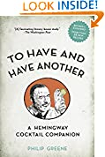 #9: To Have and Have Another Revised Edition: A Hemingway Cocktail Companion