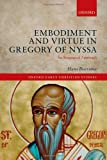 Embodiment and Virtue in Gregory of Nyssa, Boersma, Hans, 0199641129