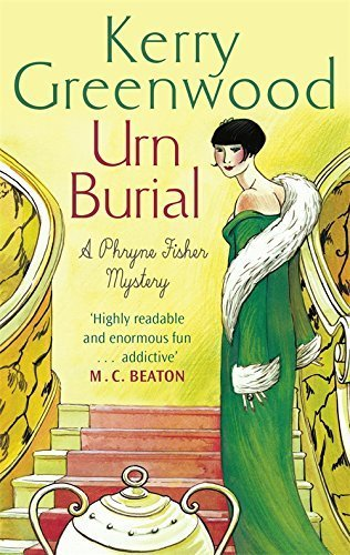 Urn Burial: Miss Phryne Fisher Investigates (Phryne Fisher Investigates 8) by Kerry Greenwood (2-Apr-2015) Paperback