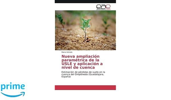 Nueva ampliación paramétrica de la USLE y aplicación a nivel de cuenca: Estimación de pérdidas de suelo en la cuenca del Ompólveda (Guadalajara, ...