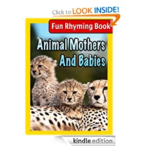 Animal Mothers And Babies (Rhyming Children's Picture Book) Linda Groves