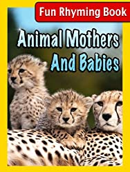Animal Mothers And Babies (Rhyming Children's Picture Book)