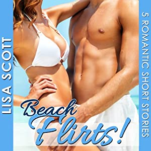 Beach Flirts! 5 Romantic Short Stories, Volume 2 Audiobook