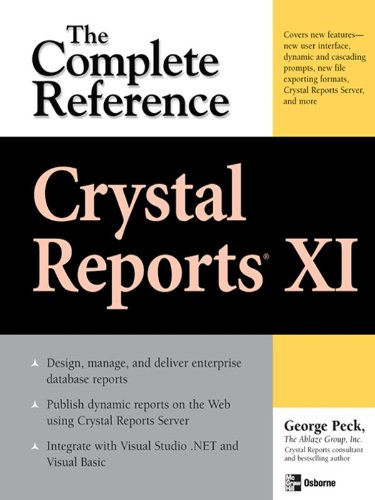 Download Crystal Reports XI: The Complete Reference (Osborne Complete Reference Series) Pdf