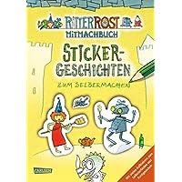 Ritter Rost: Sticker-Geschichten zum Selbermachen: Rostiger Mal- und Stickerspaß