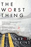 The Worst Thing, Aaron Elkins, 0425240991