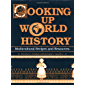 Cooking Up World History: Multicultural Recipes and Resources (English Edition)