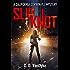 Slipknot: A Private Investigator Crime and Suspense Mystery Thriller (Cal Corwin, Private Eye Book 3)