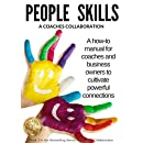 People Skills: A How-To Manual for Coaches & Business Owners to Cultivate Powerful Connections (A Coaches Collaboration Book 2)