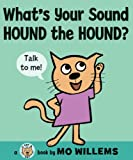 What's Your Sound Hound the Hound?, Mo Willems, 0061728446