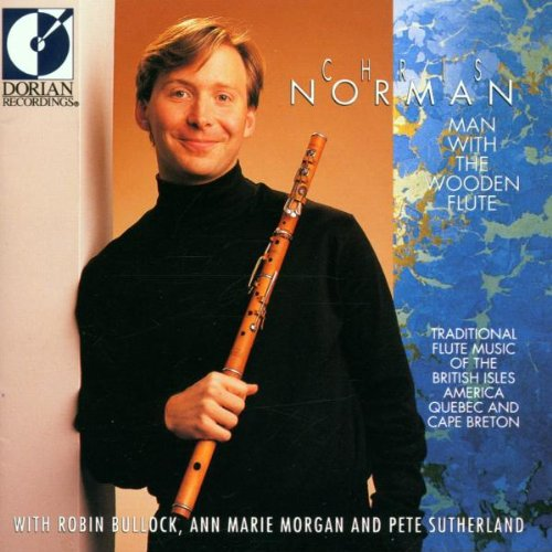 Man With The Wooden Flute: Traditional Flute Music Of The British Isles, America, Quebec And Cape Breton